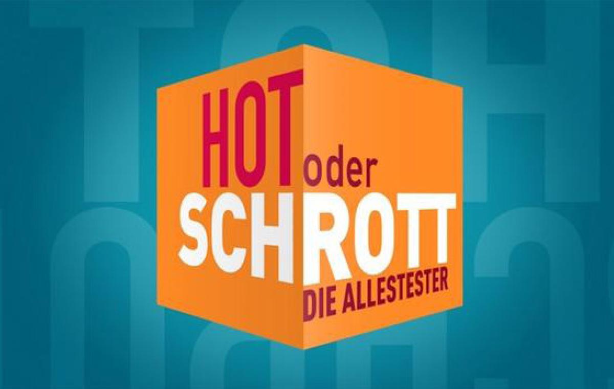 Hot oder Schrott –Die Allestester